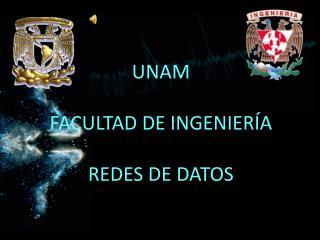 UNAM FACULTAD DE INGENIERÍA REDES DE DATOS