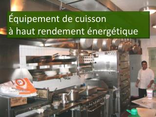 Équipement de cuisson  à haut rendement énergétique
