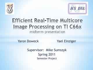 Efficient Real-Time Multicore Image Processing on TI  C66x midterm presentation