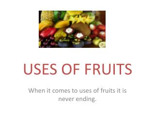 USES OF FRUITS