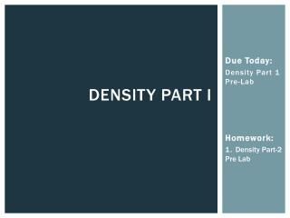 Density Part I