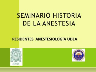 SEMINARIO HISTORIA DE LA ANESTESIA