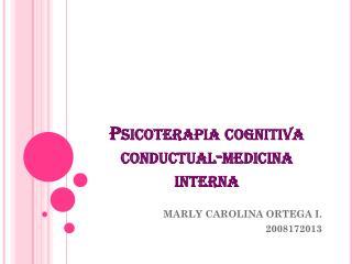 Psicoterapia cognitiva conductual-medicina interna
