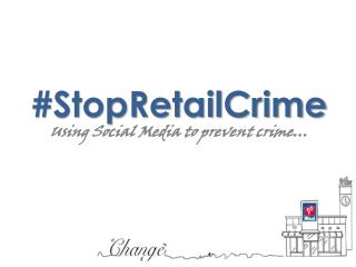 #StopRetailCrime Using Social Media to prevent crime…