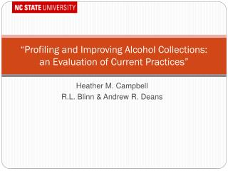 """Profiling  and Improving Alcohol Collections:  an  Evaluation of  Current  Practices"""