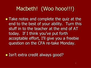 Macbeth!  (Woo  hooo !!!)