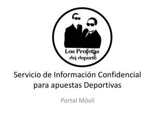 Servicio de Información Confidencial para apuestas Deportivas
