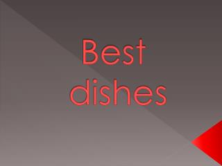Best  dishes