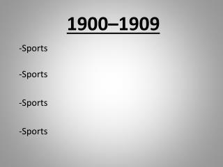 1900–1909