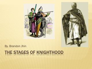 The Stages of Knighthood