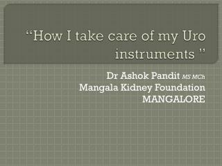 """How I take care of my  Uro  instruments """