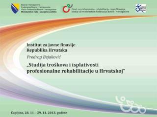 Naručitelj Fond za profesionalnu rehabilitaciju i zapošljavanje osoba s invaliditetom