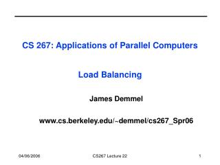 CS 267: Applications of Parallel Computers Load Balancing