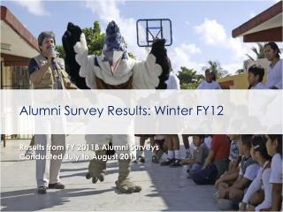Alumni Survey Results: Winter FY12 Results from FY 2011B Alumni Surveys