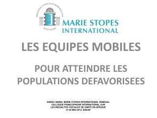 LES EQUIPES MOBILES POUR ATTEINDRE LES POPULATIONS DEFAVORISEES