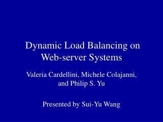 Dynamic Load Balancing on Web-server Systems