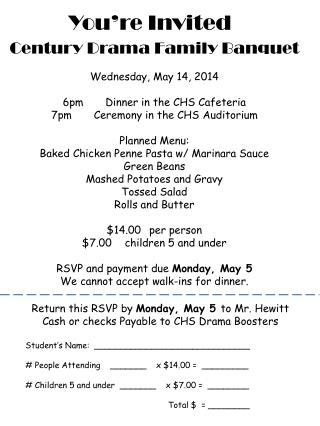 Century Drama Family Banquet Wednesday, May 14, 2014 6pm	Dinner in the CHS Cafeteria