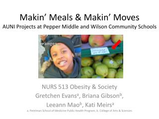Makin' Meals & Makin' Moves AUNI Projects at Pepper Middle and Wilson Community Schools