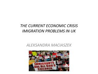 THE CURRENT ECONOMIC CRISIS IMIGRATION PROBLEMS IN UK