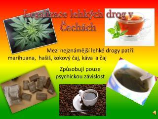 Legalizace  lehkých  drog v Čechách