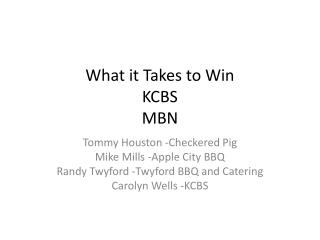 What it Takes to Win KCBS MBN