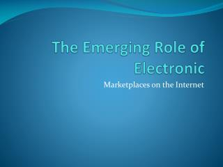 The Emerging Role of Electronic
