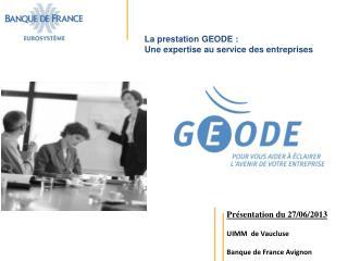 Présentation du 27/06/2013 UIMM  de Vaucluse Banque de France Avignon