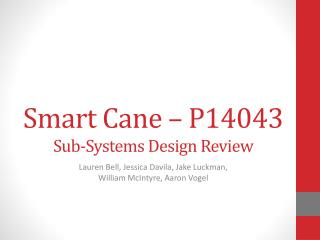 Smart Cane – P14043 Sub-Systems  Design Review