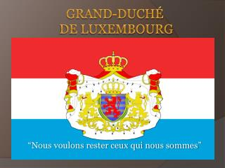 Grand- DuchÉ  de Luxembourg