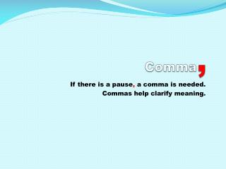 Comma ,