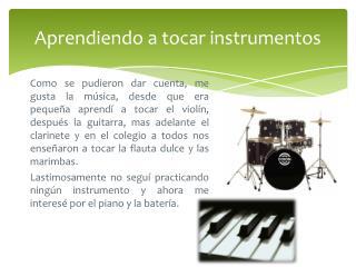Aprendiendo a tocar instrumentos