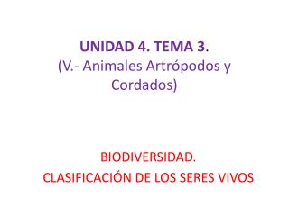 UNIDAD 4. TEMA 3 . ( V.- Animales Artrópodos y Cordados)