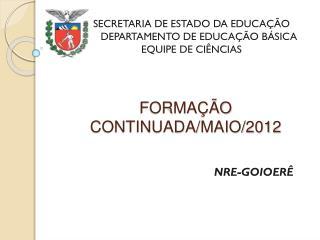 FORMAÇÃO CONTINUADA/MAIO/2012