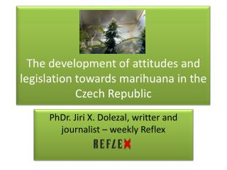 The  development of attitudes and legislation towards marihuana in the Czech Republic
