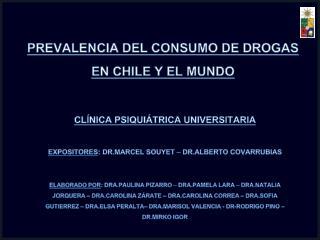 PREVALENCIA DEL CONSUMO DE DROGAS EN CHILE Y EL MUNDO