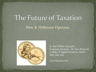 The Future of Taxation: New and Different Options