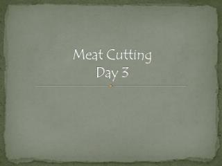 Meat Cutting Day 3