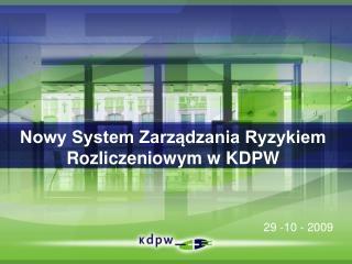 Nowy System Zarządzania Ryzykiem Rozliczeniowym w KDPW