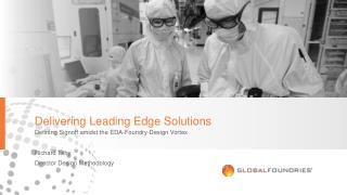 Delivering Leading Edge Solutions