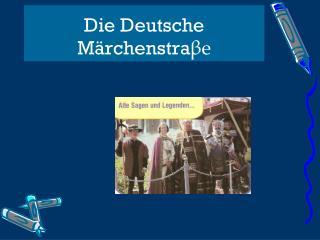 Die Deutsche  M�rchenstra ?e