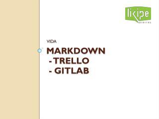 MARKDOWN -  Trello -  gitlab