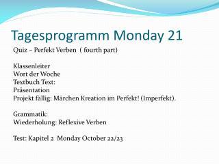 Tagesprogramm  Monday 21