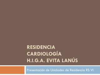 Residencia  cardiología H.i.g.a.  Evita  lanús