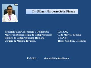 Especialista en Ginecología y Obstetricia              U.N.A.M.