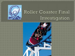 Roller Coaster Final Investigation