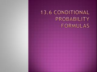 13.6 Conditional Probability Formulas