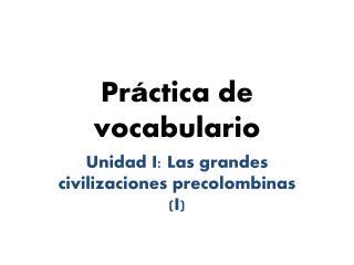 Pr á ctica de vocabulario