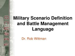 Military Scenario Definition and Battle Management Language