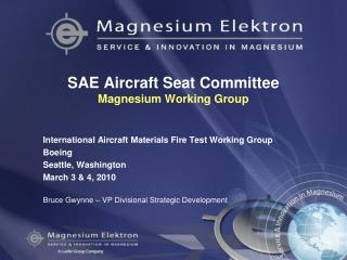 SAE Aircraft Seat Committee Magnesium Working Group