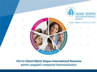 Oferta  Clinicii Marie Stopes International Romania pentru angajatii companiei dumneavoastra
